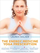 the energy medicince yoga prescription